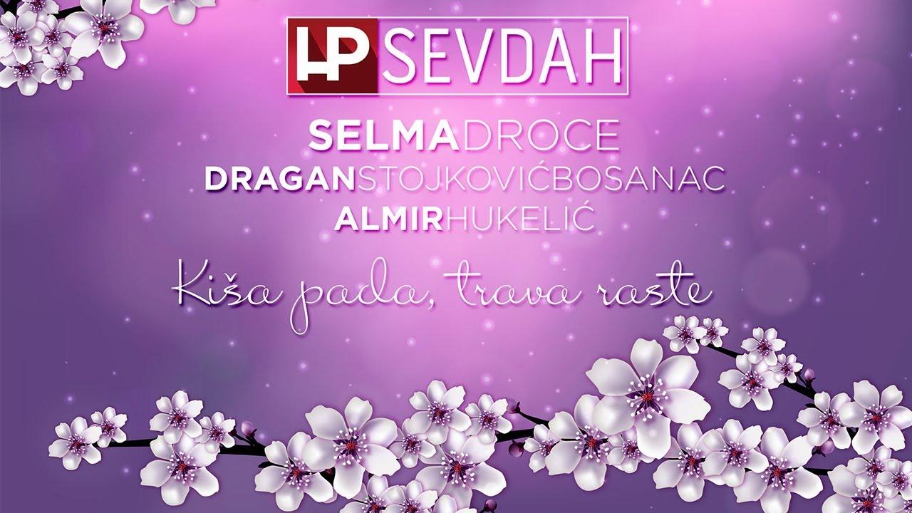 Selma Droce ,Dragan Stojkovic Bosanac ,Almir Hukelic Aka – Kisa Pada